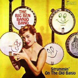 古いバンジョーをかき鳴らせ[CD] / ビッグ・ベン・バンジョー・バンド
