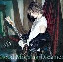 Good Morning Dreamer [プレス限定盤A/CD+DVD][CD] / SHIN
