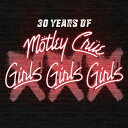 XXX: 30 Years of Girls Girls Girls [DVD付初回限定盤][CD] / モトリー・クルー