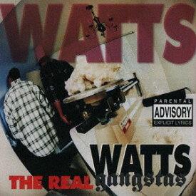 THE REAL[CD] / WATTS GANGSTAS
