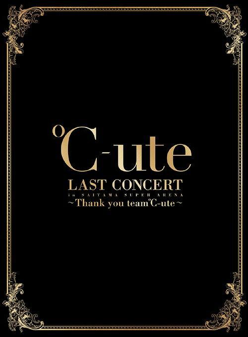 ℃-ute ラストコンサート in さいたまスーパーアリーナ 〜Thank you team℃-ute〜 [3Blu-ray+2CD] [初回生産限定版][Blu-ray] / ℃-ute