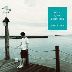 With Oita Brothers[CD] / ZINU LEE