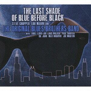 ザ・ラスト・シェイド・オブ・ブルー・ビフォア・ブラック[CD] / ジ・オリジナル・ブルース・ブラザーズ・バンド