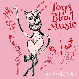 Toys Blood Music [初回限定盤][CD] / 斉藤和義
