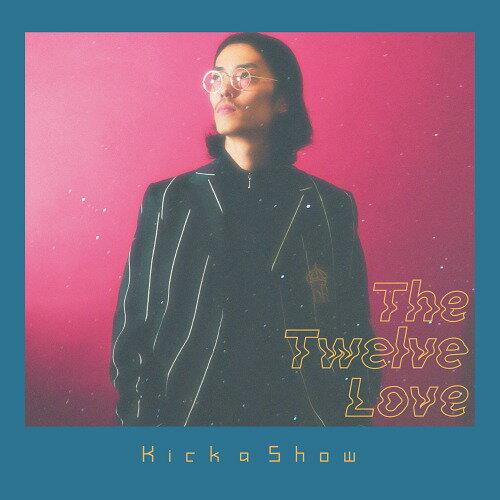 The Twelve Love[CD] / Kick a Show
