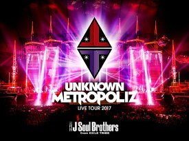 "三代目 J Soul Brothers LIVE TOUR 2017 ""UNKNOWN METROPOLIZ"" [通常版][Blu-ray] / 三代目 J Soul Brothers from EXILE TRIBE"