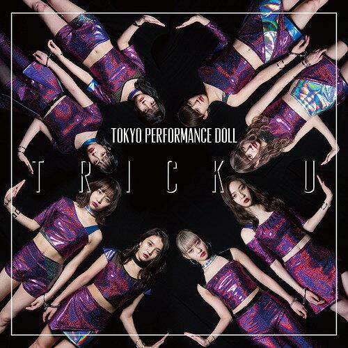TRICK U [DVD付初回限定盤 A][CD] / 東京パフォーマンスドール
