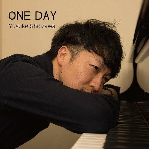 ONE DAY[CD] / 塩澤有輔