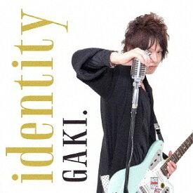 identity[CD] / GAKI.