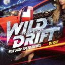 WILD DRIFT -NON STOP SPEED DJ MIX- mixed by DJ KAZ[CD] / オムニバス (Mixed by DJ KAZ)
