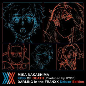 KISS OF DEATH (Produced by HYDE) ダーリン・イン・ザ・フランキス Deluxe Edition [Blu-ray付完全生産限定盤][CD] / 中島美嘉