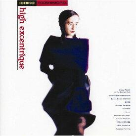 HIGH EXCENTRIQUE [生産限定低価格盤][CD] / 橋本一子