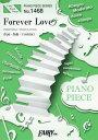 楽譜 ForeverLove X JAP (PIANO PIECE SERI1468)[本/雑誌] / フェアリー