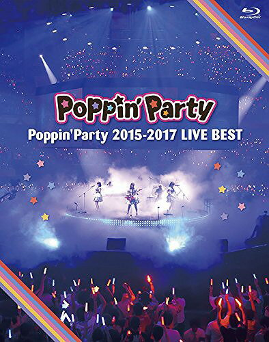 Poppin'Party 2015-2017 LIVE BEST[Blu-ray] / Poppin'Party