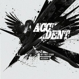 ACCIDENT[CD] / MY FIRST STORY
