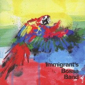 Immigrant's Bossa Band[CD] / Immigrant's Bossa Band