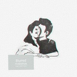 Blurred [生産限定盤][CD] / mabanua