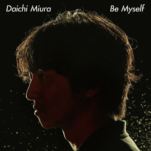 Be Myself[CD] / 三浦大知