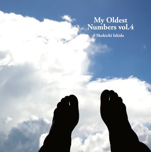 My oldest numbers vol.4[CD] / 石田ショーキチ