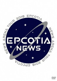 NEWS ARENA TOUR 2018 EPCOTIA [通常版][DVD] / NEWS