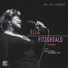 キャバレー[CD] / エラ・フィッツジェラルド with トミー・フラナガン・トリオ