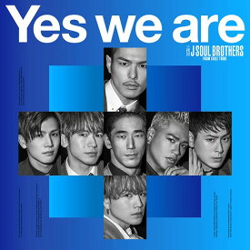 Yes we are [CD+DVD][CD] / 三代目 J SOUL BROTHERS from EXILE TRIBE