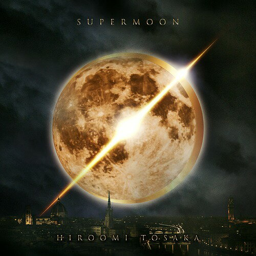 SUPERMOON [CD+DVD][CD] / HIROOMI TOSAKA