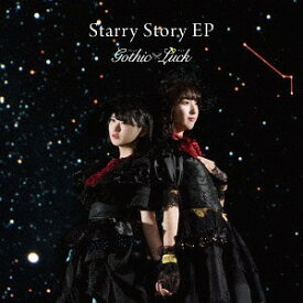 Starry Story EP[CD] [通常盤] / Gothic×Luck