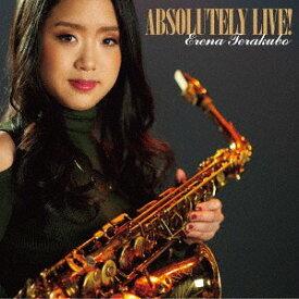 ABSOLUTELY LIVE! [SHM-CD][CD] / 寺久保エレナ