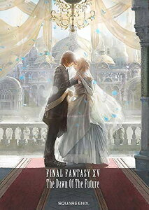 小説 FINAL FANTASY XV -The Dawn Of The Future- (GAME NOVELS)[本/雑誌] (新書) / 『FINALFANTASYXV』開発・宣伝チーム/原案 映島巡/著