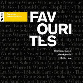 Favourites [UHQCD][CD] / 鈴木央紹