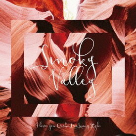 Smoky Valley[CD] / I love you Orchestra Swing Style
