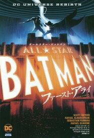 オールスター・バットマン:ファースト・アライ / 原タイトル:ALL-STAR BATMAN.VOL.3:THE FIRST ALLY (ShoPro Books DC UNIVERSE REBIRTH)[本/雑誌] / スコット・スナイダー/他作 ラファエル・アルバカーキ/他画 中沢俊介/訳 / ※ゆうメール利用不可