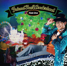 Friend Tree Wonderland [CD+DVD][CD] / 小野友樹