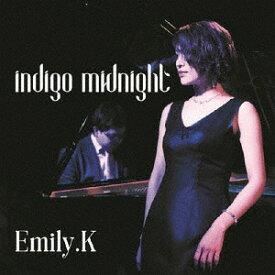 indigo midnight[CD] / Emily.K