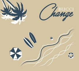 Change[CD] / BUCCI