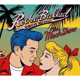 ROCKA BALLAD〜DRIVE ME CRAZY〜[CD] / THE MACKSHOW