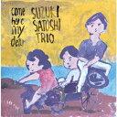 come here my dear[CD] / 鈴木恵TRIO
