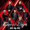 Edge of Days [CD+DVD/初回盤B][CD] / Kis-My-Ft2 (キスマイフットツー)