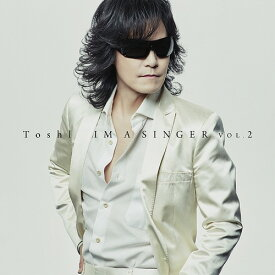 IM A SINGER VOL.2 [DVD付初回限定盤][CD] / Toshl