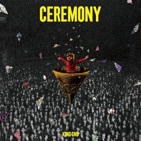 CEREMONY [通常盤][CD] / King Gnu