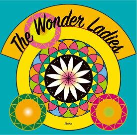 The Wonder Ladies[CD] / The Wonder Ladies