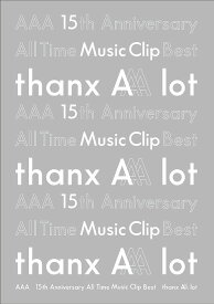 AAA 15th Anniversary All Time Music Clip Best -thanx AAA lot[DVD] / AAA