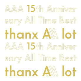 AAA 15th Anniversary All Time Best -thanx AAA lot-[CD] [初回生産限定盤] / AAA