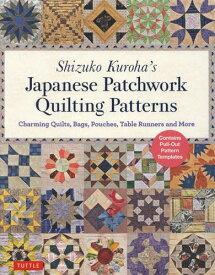 [書籍のゆうメール同梱は2冊まで]/Shizuko Kuroha's Japanese Patchwork Quilting Patterns Charming Quilts Bags Pouches Table Runners and More[本/雑誌] / ShizukoKuroha/〔著〕