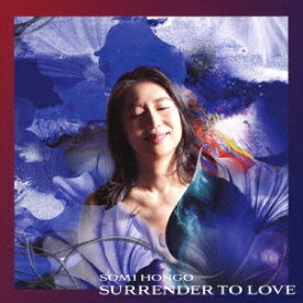 Surrender to love[CD] / 本郷綜海