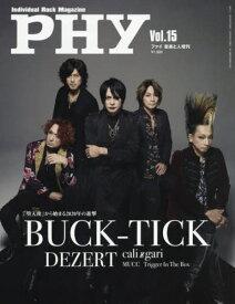 PHY (ファイ) Vol.15 【表紙&巻頭】 BUCK-TICK[本/雑誌] (雑誌) / 音楽と人