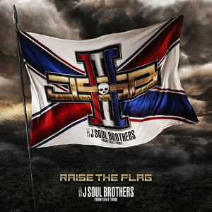 RAISE THE FLAG[CD] [CD+3Blu-ray/通常盤] / 三代目 J SOUL BROTHERS from EXILE TRIBE