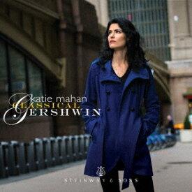 CLASSICAL GERSHWIN[CD] / ケイティ・メイハン (ピアノ)