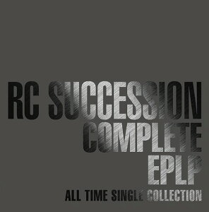 COMPLETE EPLP 〜ALL TIME SINGLE COLLECTION〜[CD] [初回生産限定盤] / RCサクセション